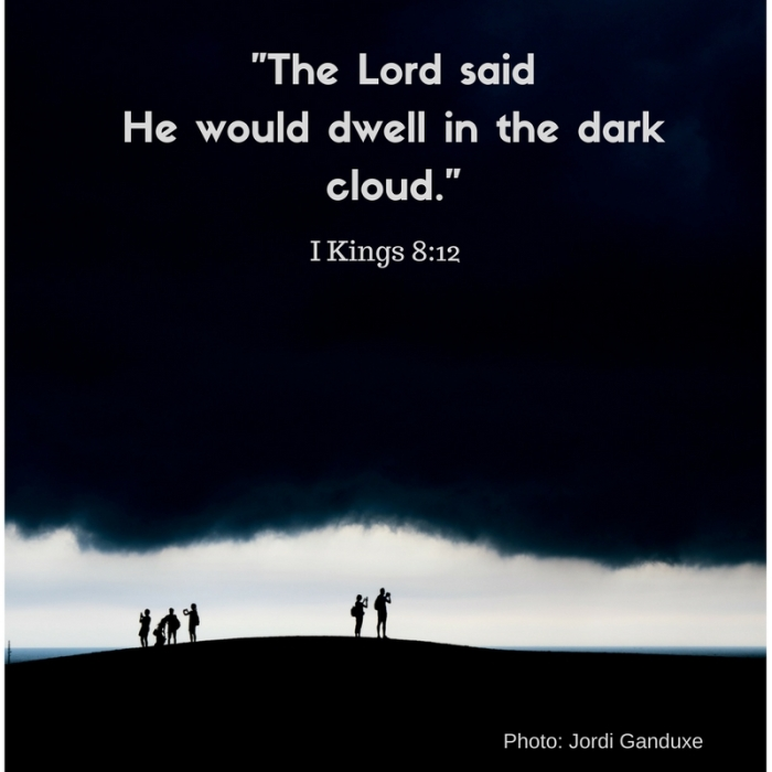 _The Lord said He would dwell in the dark cloud._