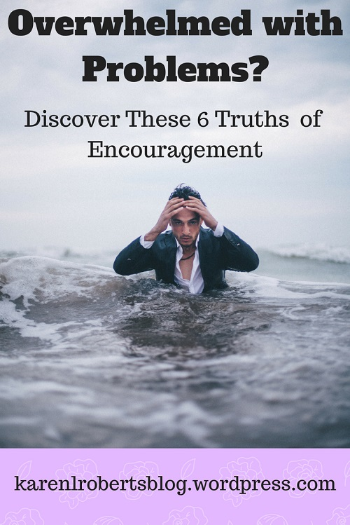 6 Truths to Encourage You When Overwhelmed